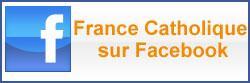 Retrouvez FRance-Catholique sur Facebook